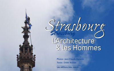 Strasbourg, l'architecture et les Hommes